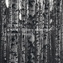 Jon Balke and Magnetic North Orchestra: Diverted travels (cover) (208x208)