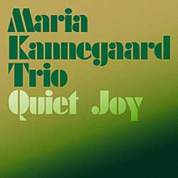 Maria Kannegaard trio: Quiet joy (cover)